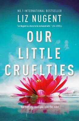 Our-Little-Cruelties_Liz-Nugent